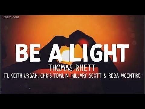 Thomas Rhett - Be A Light, ft. Keith Urban, Chris Tomlin,