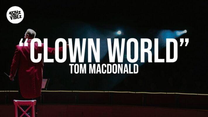 "Tom MacDonald - ""Clown World"" (Lyrics) (432Hz)"