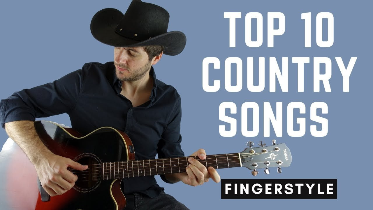 Top 10 Country Songs for Fingerstyle guitar