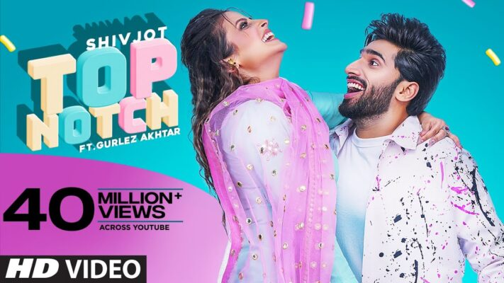 Top Notch (Full Song) Shivjot Ft Gurlej Akhtar | Latest