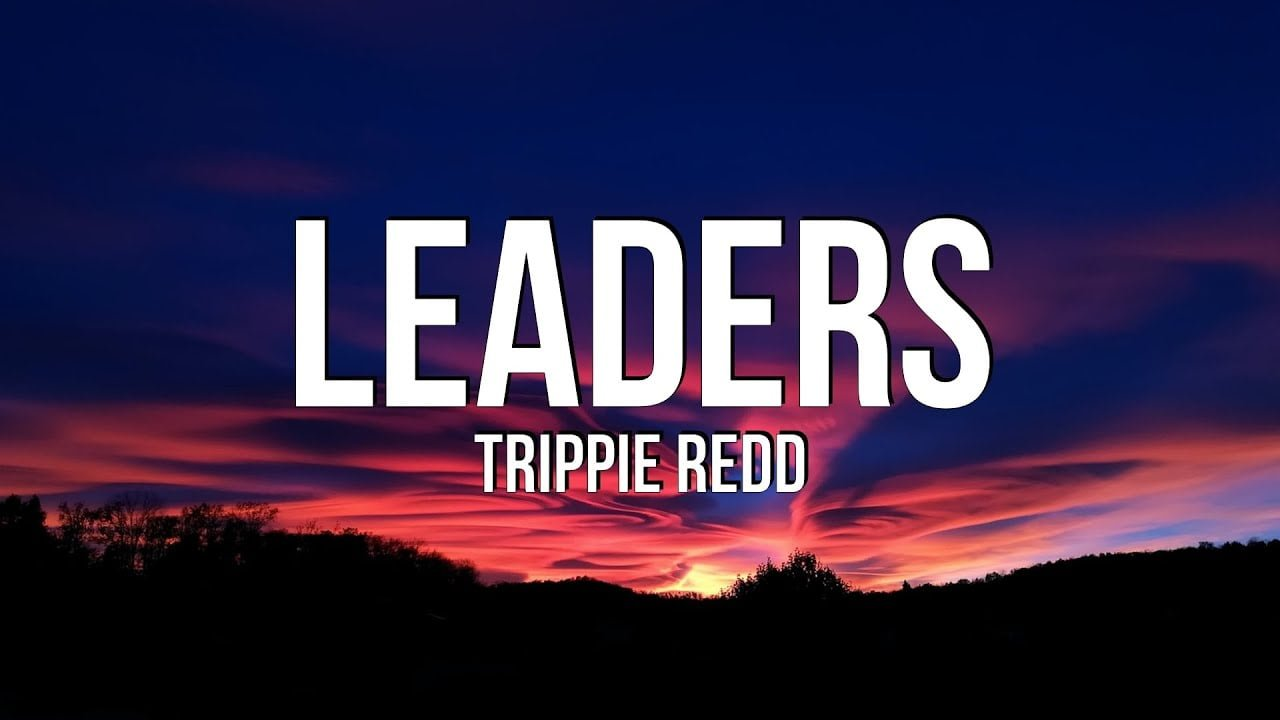 Trippie Redd - LEADERS (Lyrics)