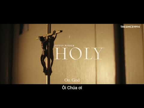 [Vietsub + Lyrics] Holy - Justin Bieber ft. Chance The