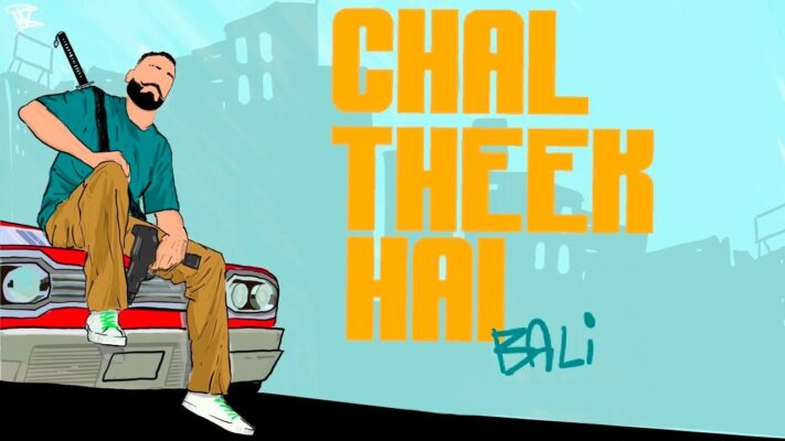 CHAL THEEK HAI (Official Video) | BALI | RASLA | HINDI RAP |
