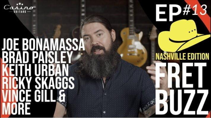 Fret Buzz 13 Nashville Edition - Joe Bonamassa - Brad