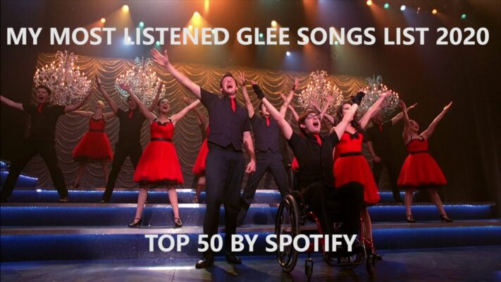 My Most Listened Glee Songs List (Spotify 2020)