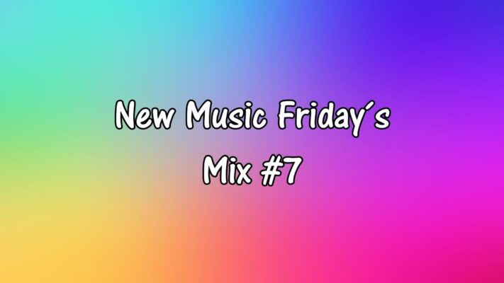 New Music Friday´s Mix #7