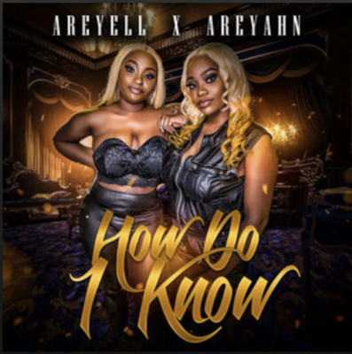 """From the Artist """"Areyell x Areyahn """" Listen to this Fantastic Spotify Song How Do I Know"""