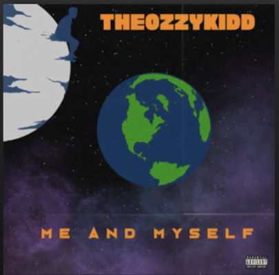 From the Artist TheOzzyKidd Listen to this Fantastic Spotify Song Me and Myself