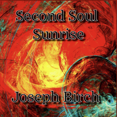 From the Artist Joseph Birch Listen to this Fantastic Spotify Song Second Soul Sunrise