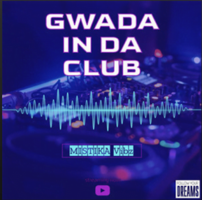 From the Artist MISTIKA Vibz Listen to this Fantastic Spotify Song GWADA IN DA CLUB
