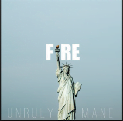 From the Artist Unruly Mane Listen to this Fantastic Spotify Song Fire