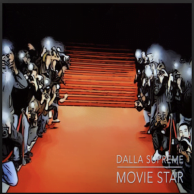 From the Artist Dalla Supreme Listen to this Fantastic Spotify Song Movie Star