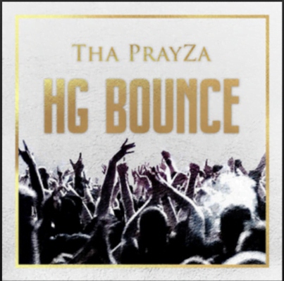 From the Artist Tha PrayZa Listen to this Fantastic Spotify Song HG Bounce