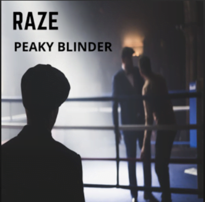 From the Artist Raze Listen to this Fantastic Spotify Song Peaky Blinder
