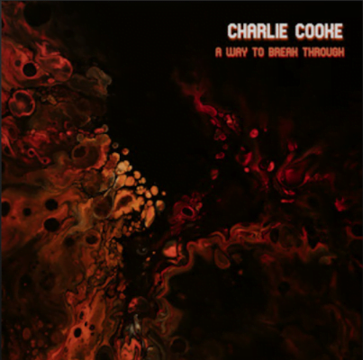 From the Artist Charlie Cooke Listen to this Fantastic Spotify Song A Way To Break Through