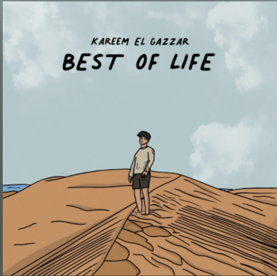 From the Artist Kareem El Gazzar Listen to this Fantastic Spotify Song Best of Life