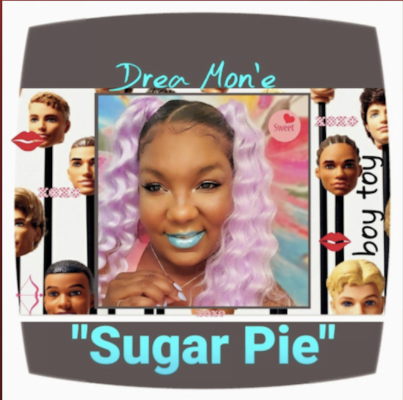 From the Artist Drea Mon'e Listen to this Fantastic Spotify Song Sugar Pie