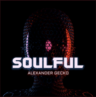 From the Artist Alexander Gecko Listen to this Fantastic Spotify Song Soulful