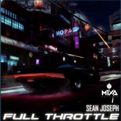 From the Artist Sean Joseph Listen to this Fantastic Spotify Song Full Throttle