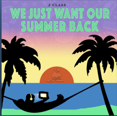"""From the Artist """"J Class"""" Listen to this Fantastic Spotify Song We Just Want Our Summer Back"""