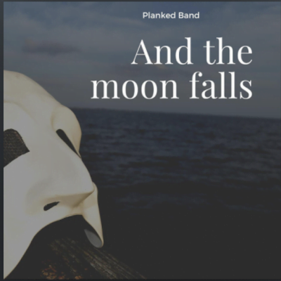 From the Artist Planked Band Listen to this Fantastic Spotify Song And The Moon Falls