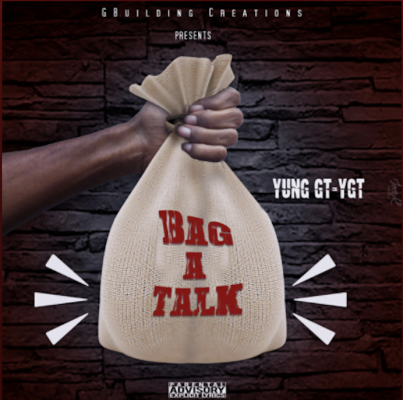 From the Artist Yung GT-YGT Listen to this Fantastic Spotify Song Bag A Talk