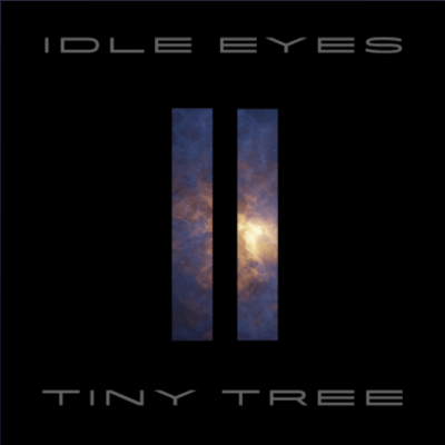 From the Artist TINY TREE Listen to this Fantastic Spotify Song Idle Eyes
