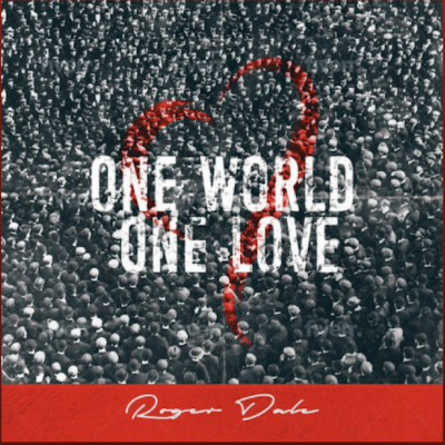 From the Artist Roger Dale Listen to this Fantastic Spotify Song One World, One Love