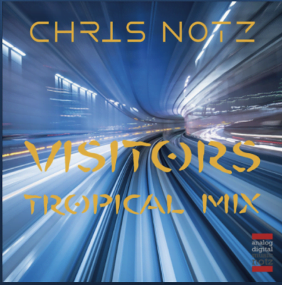 From the Artist Chris Notz Listen to this Fantastic Spotify Song Visitors Tropcal Mix
