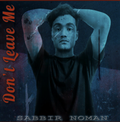 From the Artist Sabbir Noman Listen to this Fantastic Spotify Song Don't Leave Me