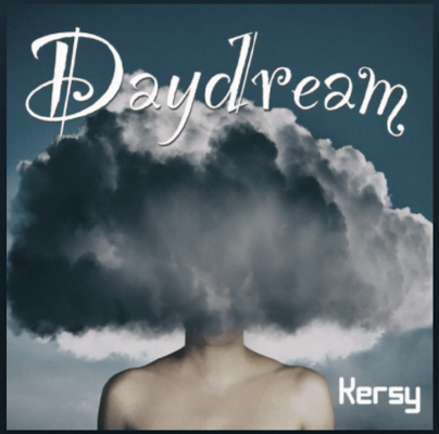 From the Artist Kersy Listen to this Fantastic Spotify Song Daydream