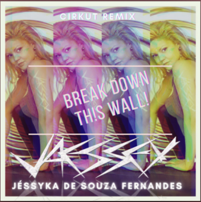From the Artist JAESSEY Listen to this Fantastic Spotify Song Break down this wall cirkut remix
